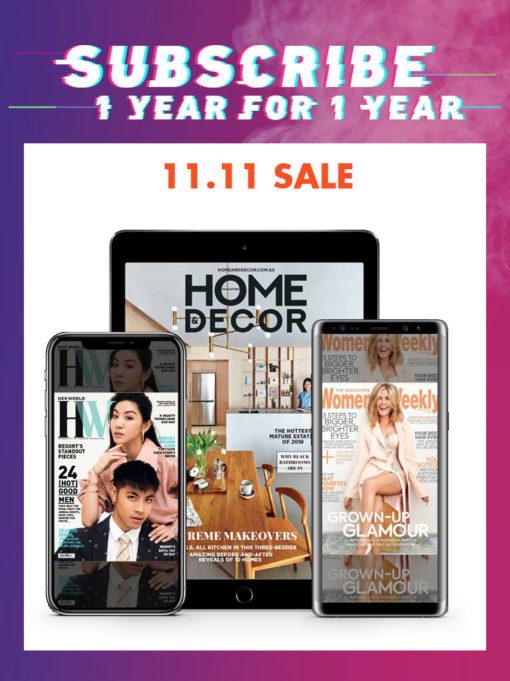 11.11: Her World, Women's Weekly or Home & Decor